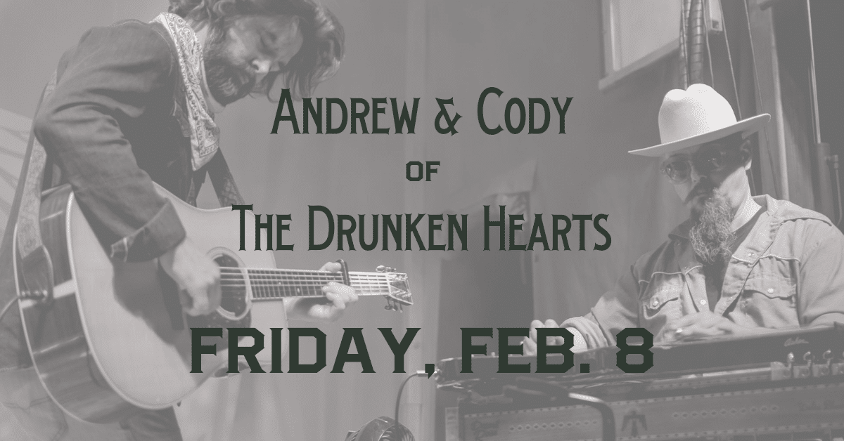 Live Music with Andrew & Cody of The Drunken Hearts